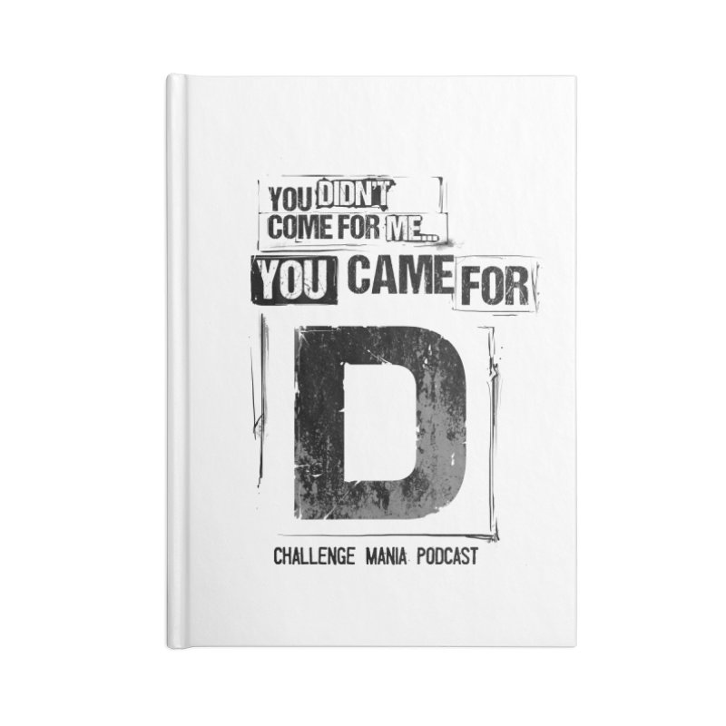 You Came For D Vintage (Black) Accessories Blank Journal Notebook by Challenge Mania Shop
