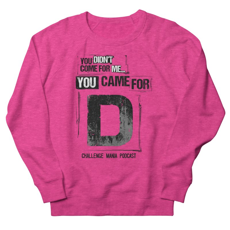 You Came For D Vintage (Black) Women's Sweatshirt by Challenge Mania Shop