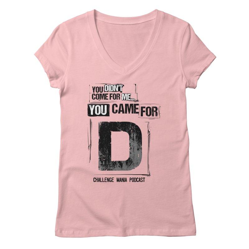You Came For D Vintage (Black) Women's Regular V-Neck by Challenge Mania Shop