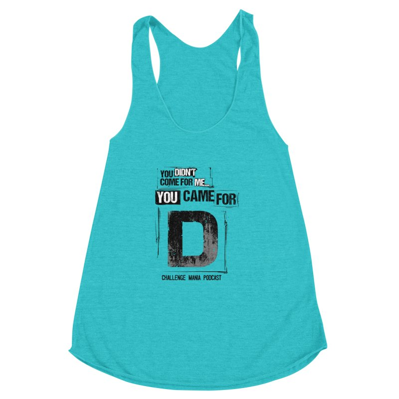 You Came For D Vintage (Black) Women's Racerback Triblend Tank by Challenge Mania Shop