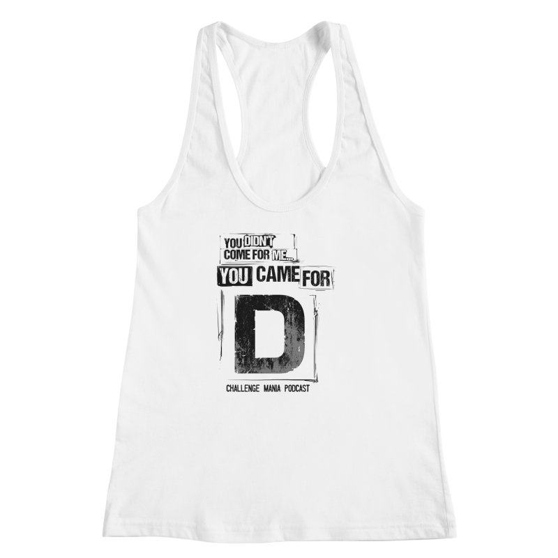 You Came For D Vintage (Black) Women's Racerback Tank by Challenge Mania Shop