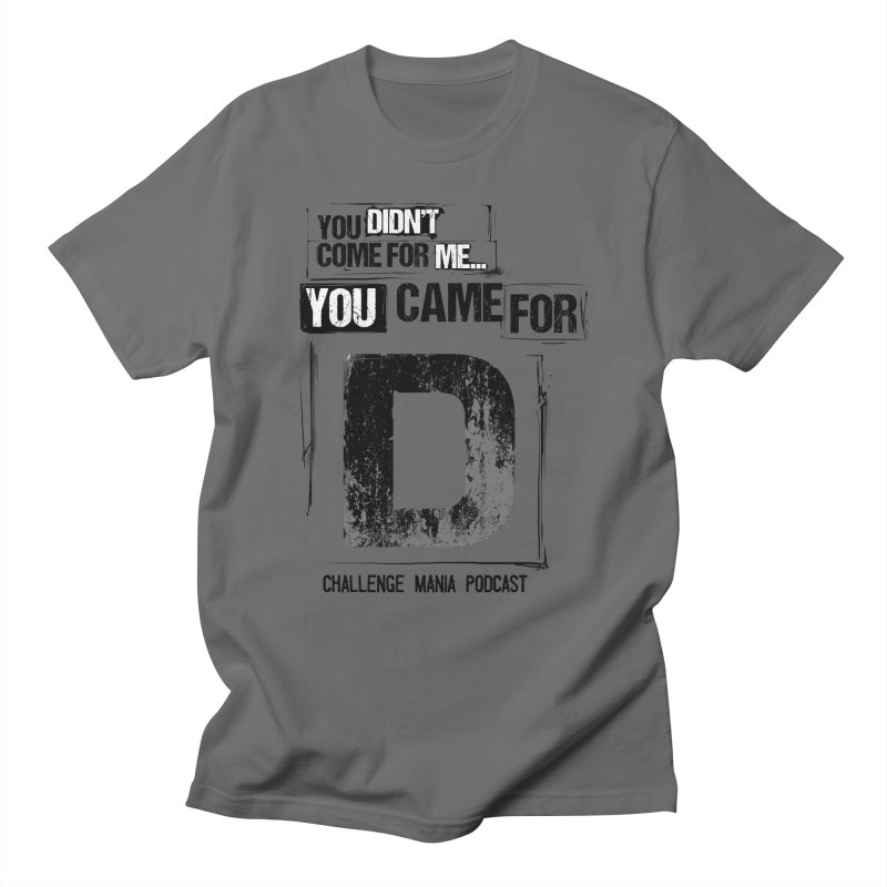 You Came For D Vintage (Black) Men's T-Shirt by Challenge Mania Shop