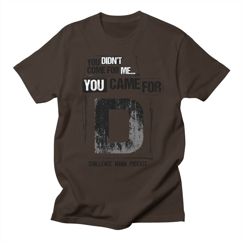 You Came For D Vintage (Black) Men's Regular T-Shirt by Challenge Mania Shop