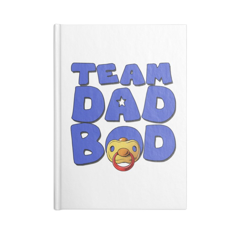Team Dad Bod Accessories Blank Journal Notebook by Challenge Mania Shop