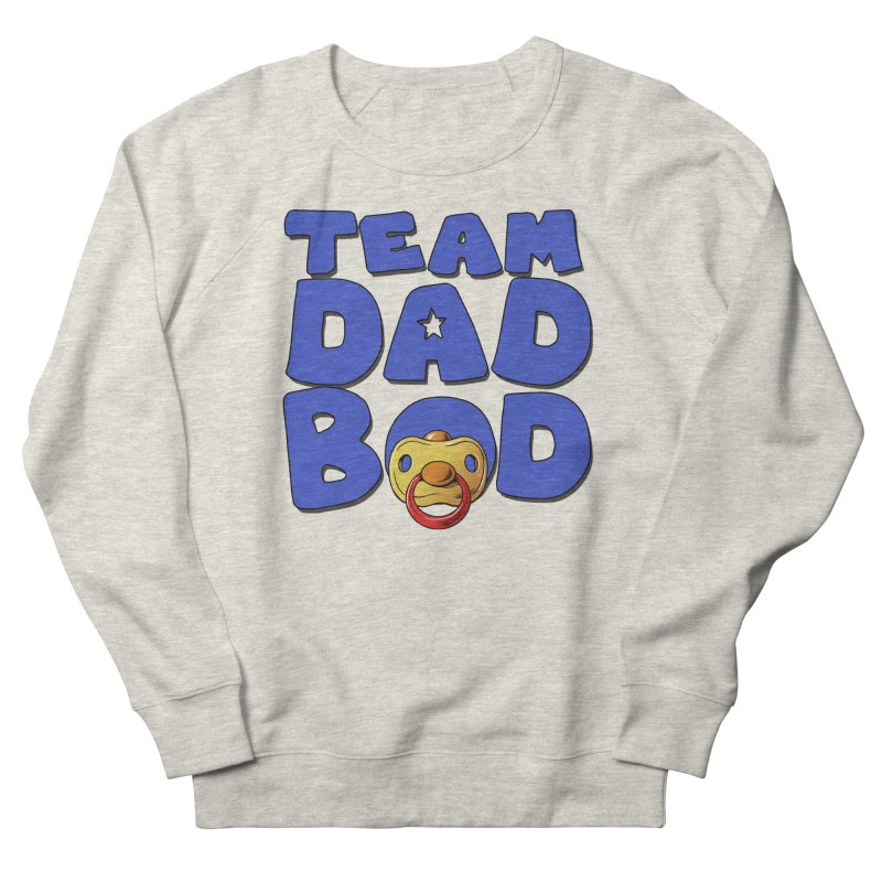 Team Dad Bod Women's French Terry Sweatshirt by Challenge Mania Shop