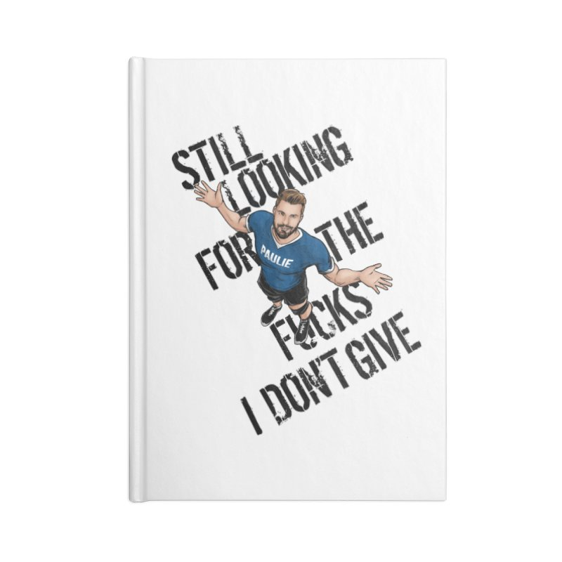 Paulie Still Looking Accessories Blank Journal Notebook by Challenge Mania Shop