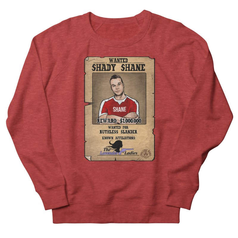 Shady Shane Wanted Women's French Terry Sweatshirt by Challenge Mania Shop