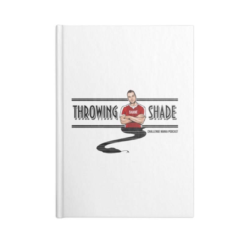 Shane Throwing Shade Accessories Blank Journal Notebook by Challenge Mania Shop