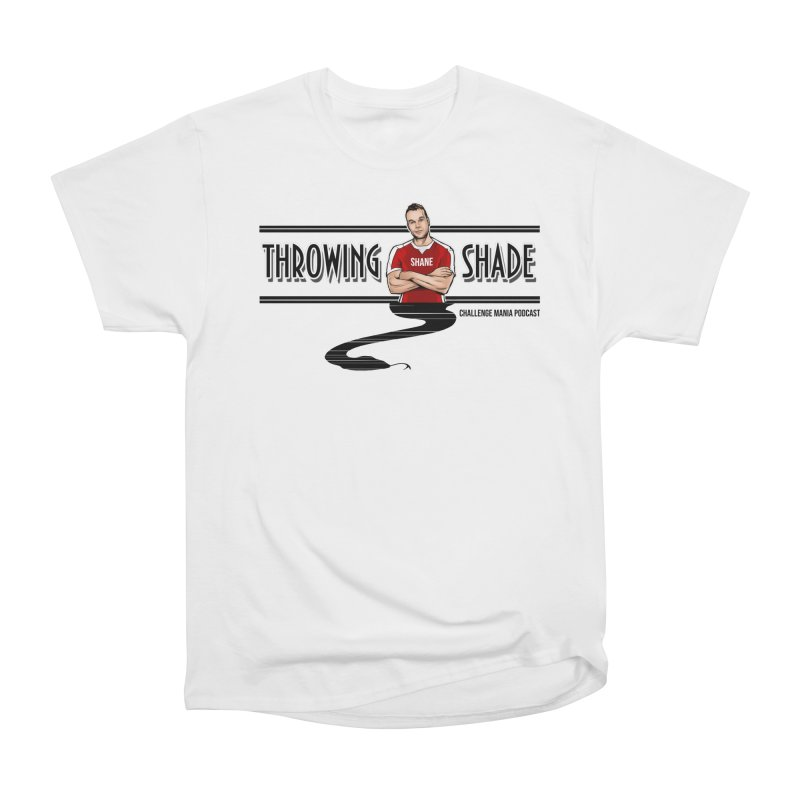 Shane Throwing Shade Men's Heavyweight T-Shirt by Challenge Mania Shop