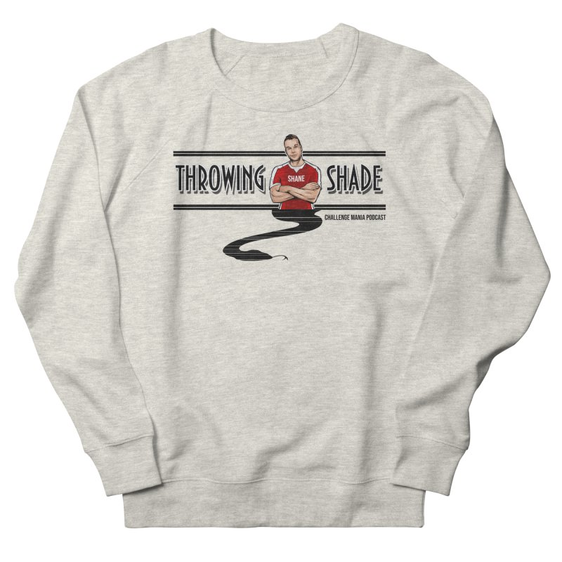 Shane Throwing Shade Women's French Terry Sweatshirt by Challenge Mania Shop