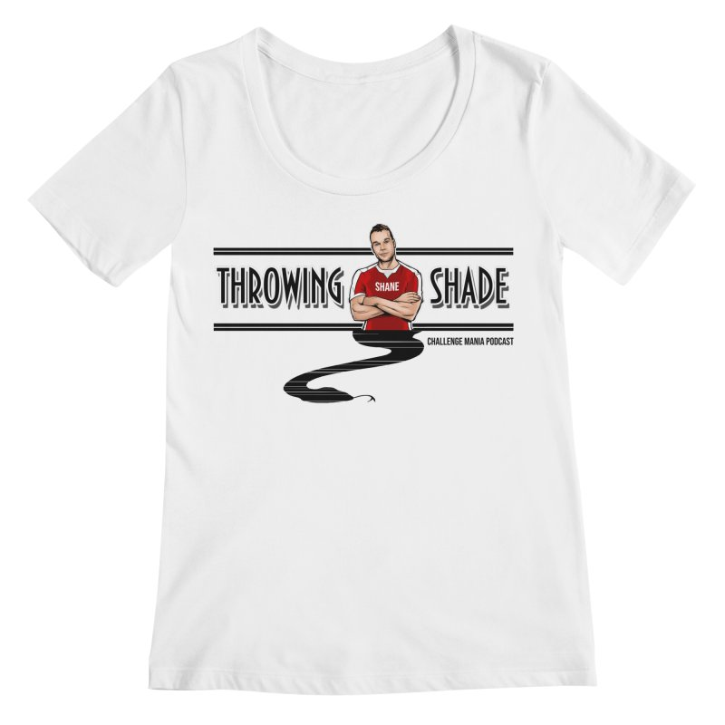 Shane Throwing Shade Women's Regular Scoop Neck by Challenge Mania Shop