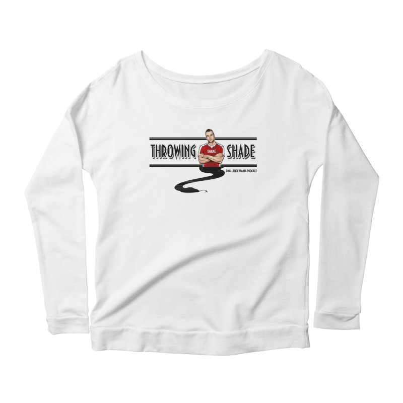 Shane Throwing Shade Women's Scoop Neck Longsleeve T-Shirt by Challenge Mania Shop