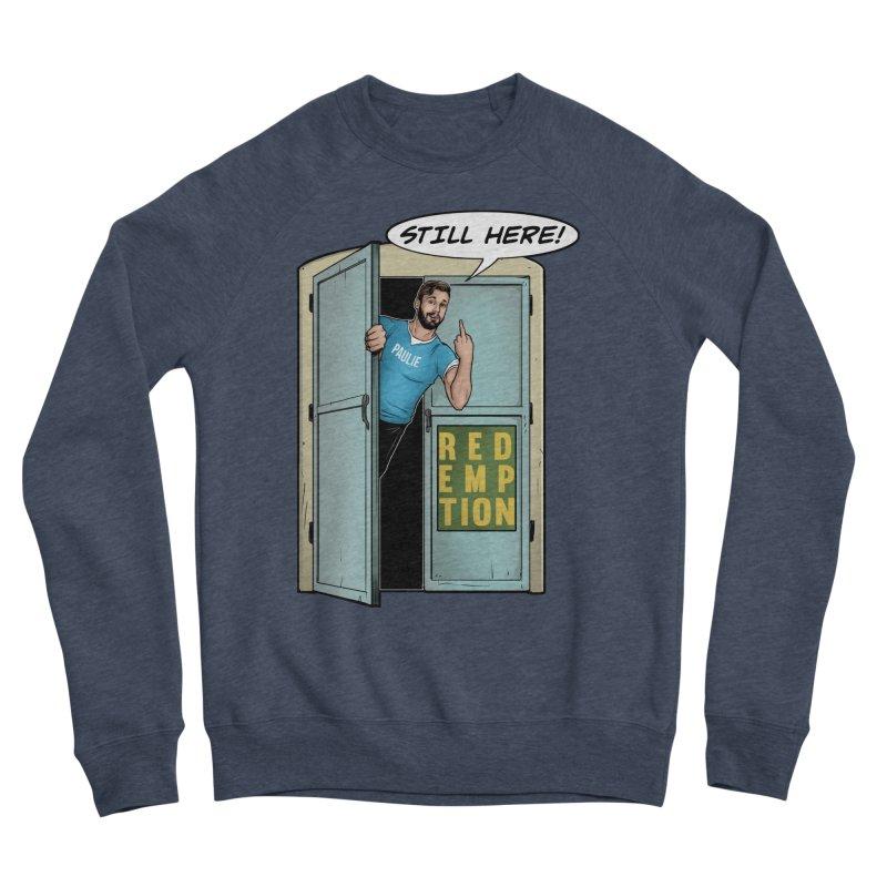 Paulie Still Here Women's Sponge Fleece Sweatshirt by Challenge Mania Shop