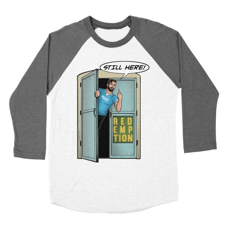 Paulie Still Here Women's Longsleeve T-Shirt by Challenge Mania Shop