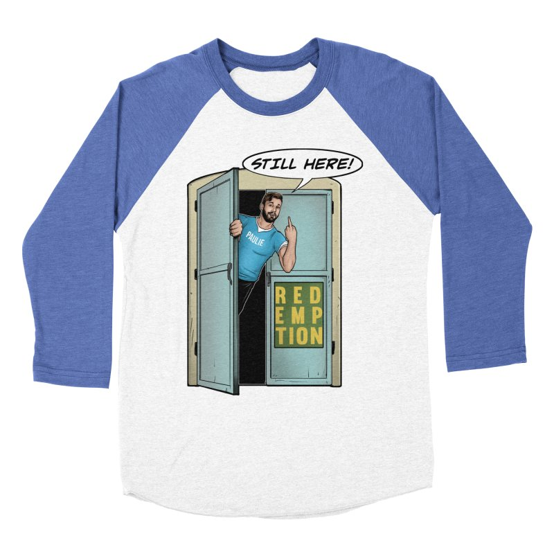 Paulie Still Here Women's Baseball Triblend Longsleeve T-Shirt by Challenge Mania Shop