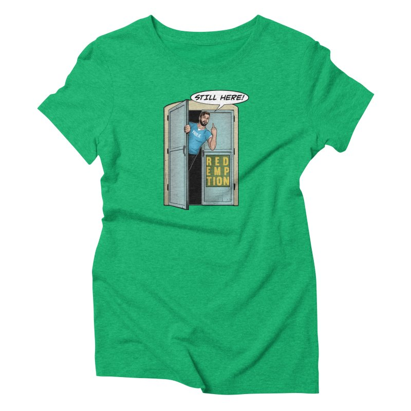 Paulie Still Here Women's Triblend T-Shirt by Challenge Mania Shop
