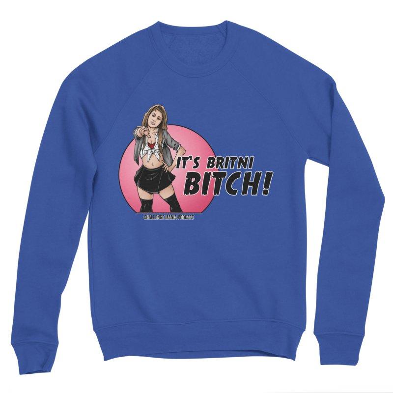 It's Britni B*tch Women's Sponge Fleece Sweatshirt by Challenge Mania Shop