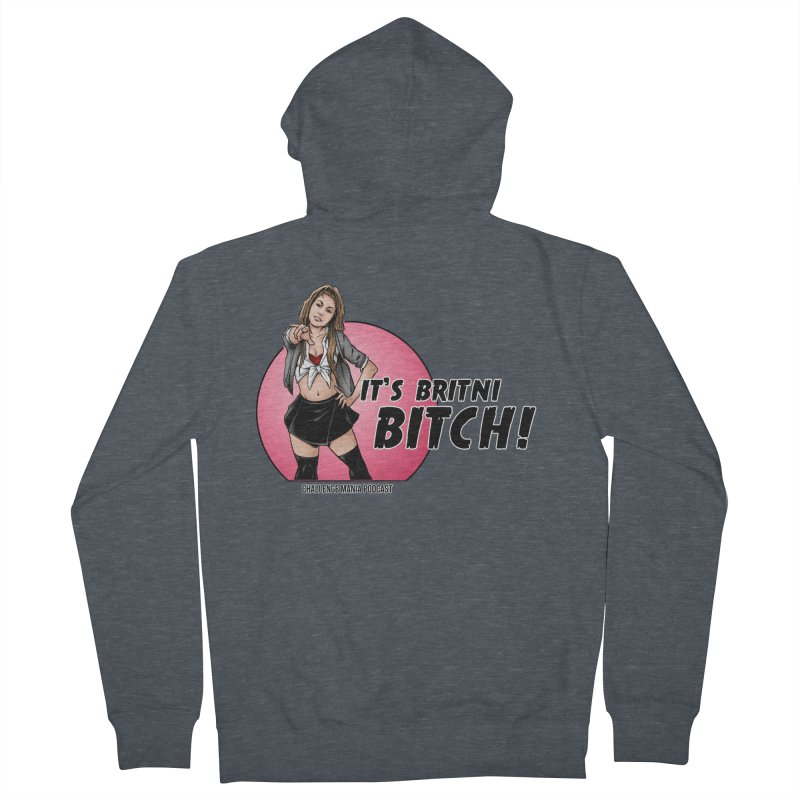 It's Britni B*tch Women's Zip-Up Hoody by Challenge Mania Shop