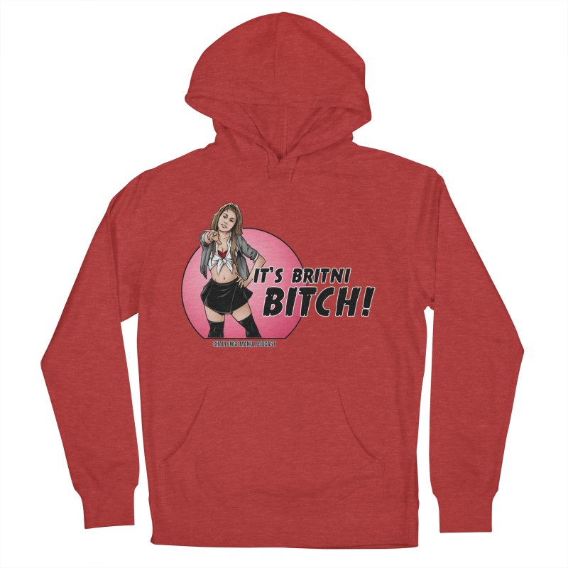 It's Britni B*tch Women's Pullover Hoody by Challenge Mania Shop