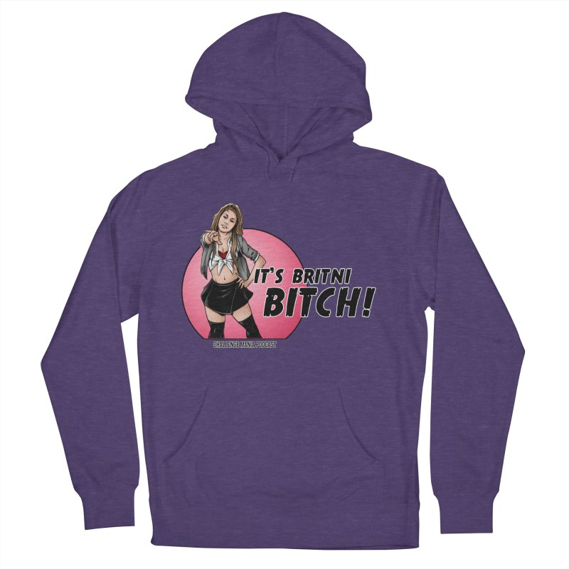 It's Britni B*tch Men's Pullover Hoody by Challenge Mania Shop