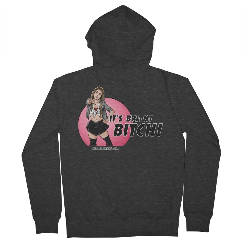 It's Britni B*tch Men's Zip-Up Hoody by Challenge Mania Shop