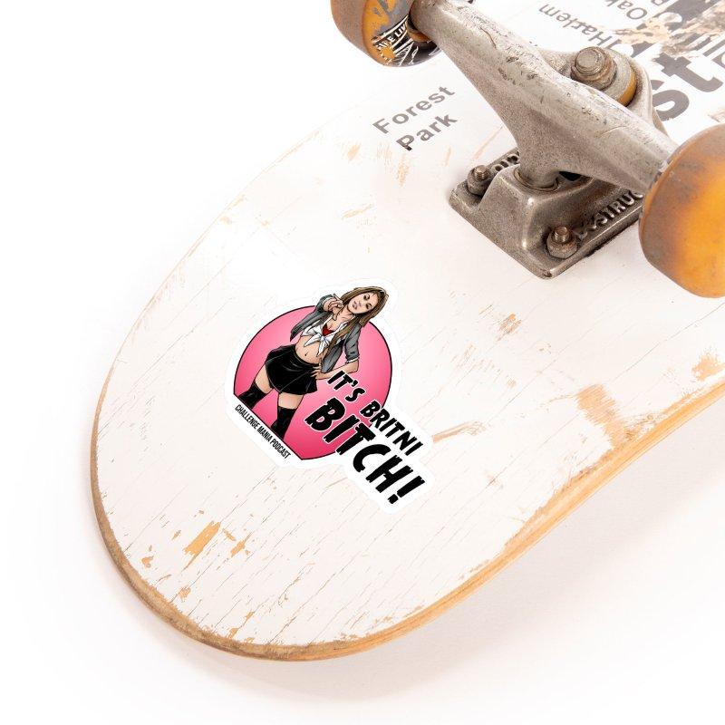 It's Britni B*tch Accessories Sticker by Challenge Mania Shop