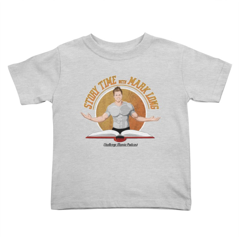 Story Time with Mark Long Kids Toddler T-Shirt by Challenge Mania Shop