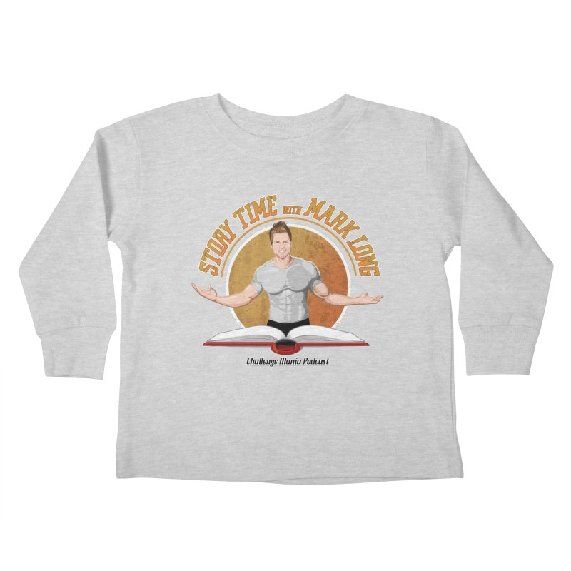Story Time with Mark Long Kids Toddler Longsleeve T-Shirt by Challenge Mania Shop