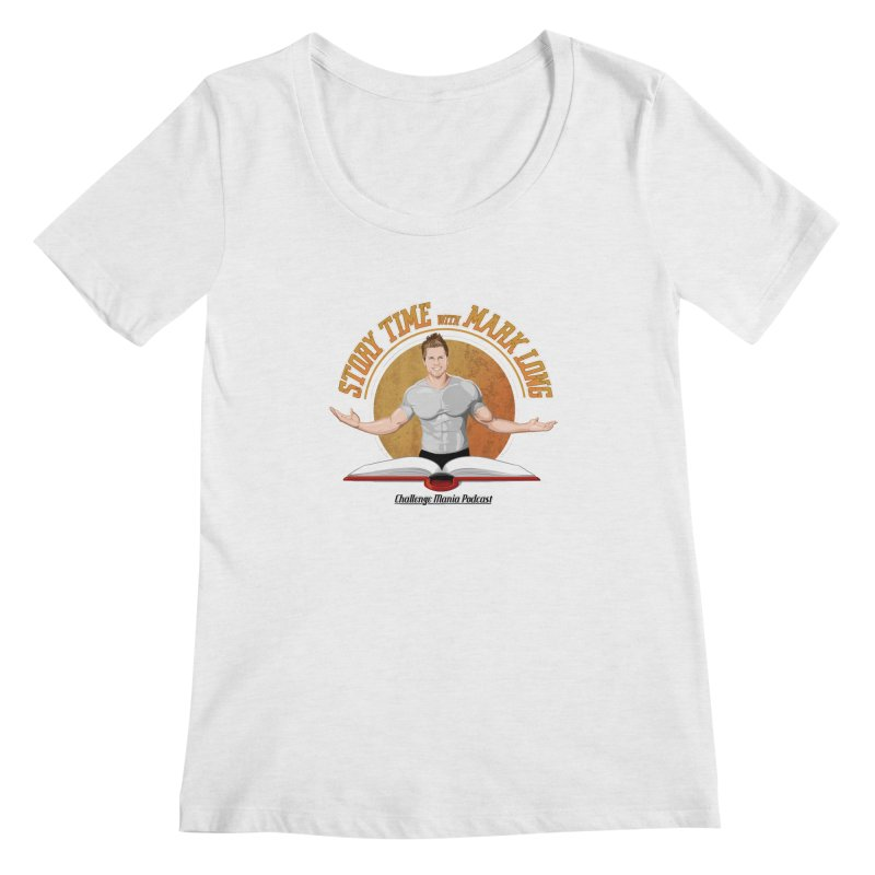 Story Time with Mark Long Women's Scoop Neck by Challenge Mania Shop