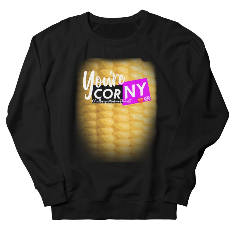 Marie You're Corny Women's French Terry Sweatshirt by Challenge Mania Shop