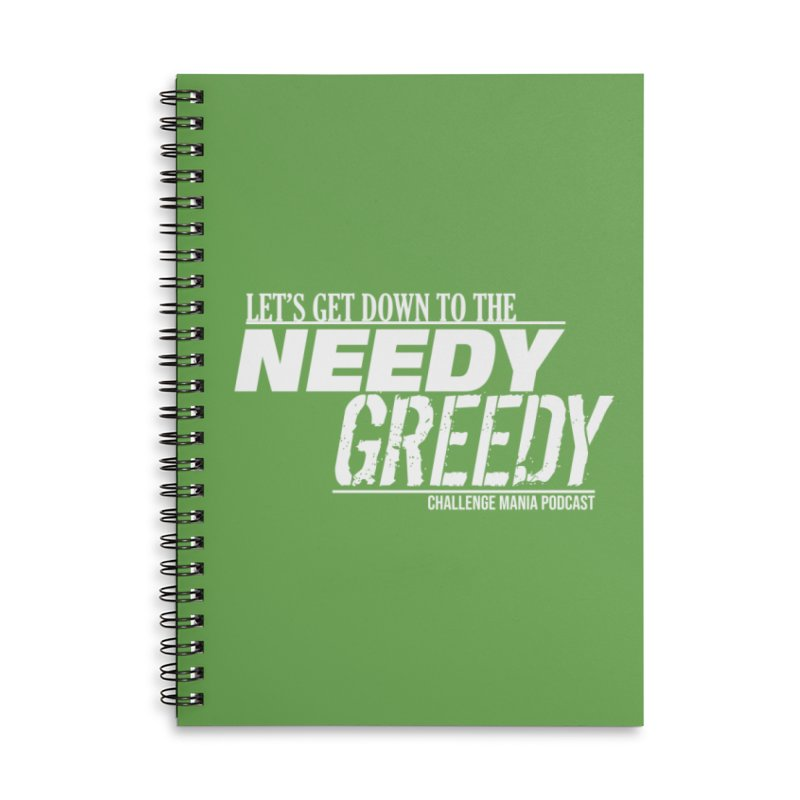 Needy Greedy (White) Accessories Lined Spiral Notebook by Challenge Mania Shop