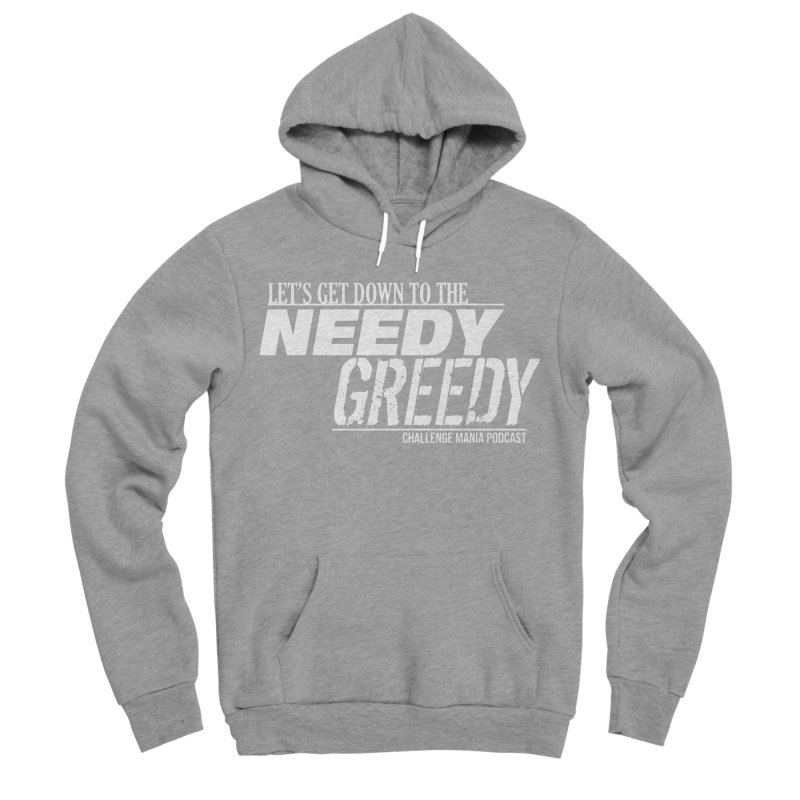 Needy Greedy (White) Women's Pullover Hoody by Challenge Mania Shop