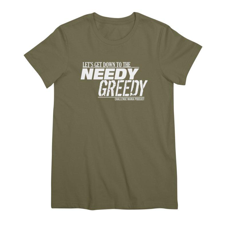 Needy Greedy (White) Women's Premium T-Shirt by Challenge Mania Shop