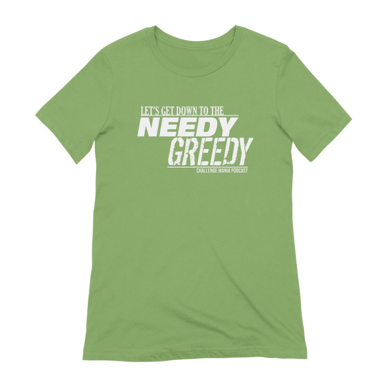 Needy Greedy (White) Women's Extra Soft T-Shirt by Challenge Mania Shop