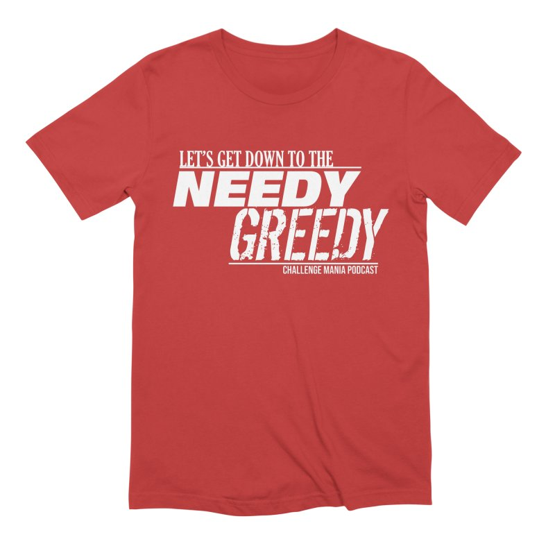 Needy Greedy (White) Men's Extra Soft T-Shirt by Challenge Mania Shop