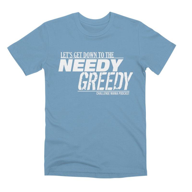 Needy Greedy (White) Men's Premium T-Shirt by Challenge Mania Shop