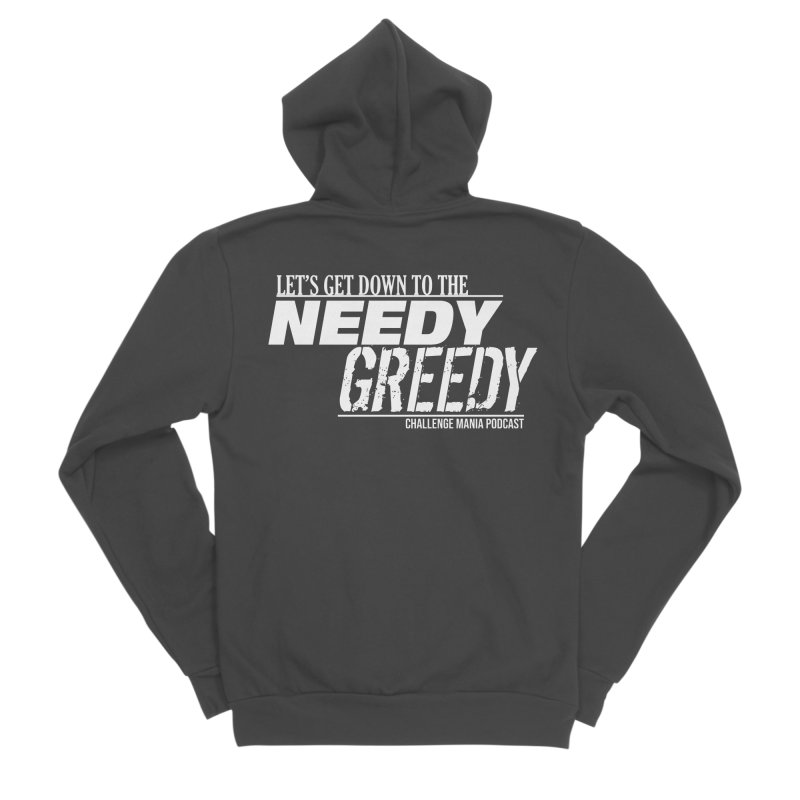 Needy Greedy (White) Women's Sponge Fleece Zip-Up Hoody by Challenge Mania Shop