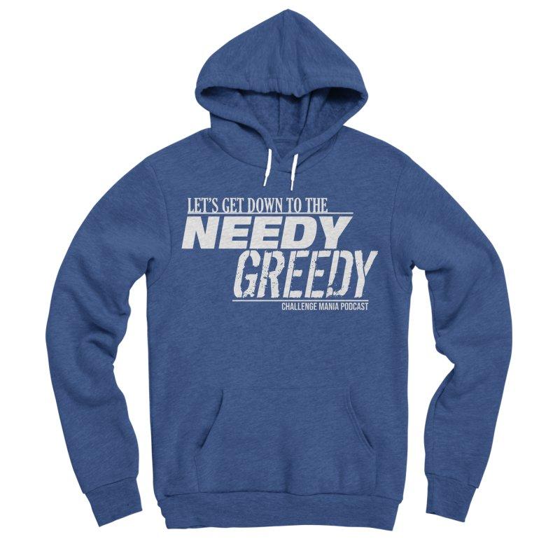 Needy Greedy (White) Men's Sponge Fleece Pullover Hoody by Challenge Mania Shop