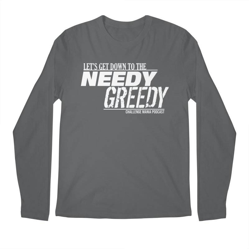 Needy Greedy (White) Men's Longsleeve T-Shirt by Challenge Mania Shop