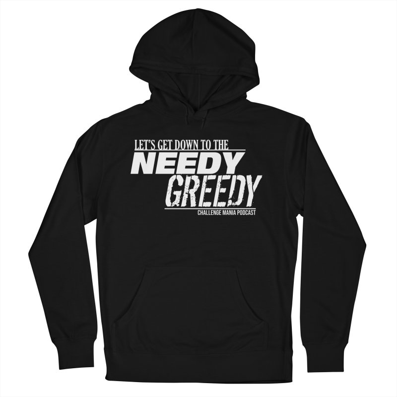 Needy Greedy (White) Women's French Terry Pullover Hoody by Challenge Mania Shop