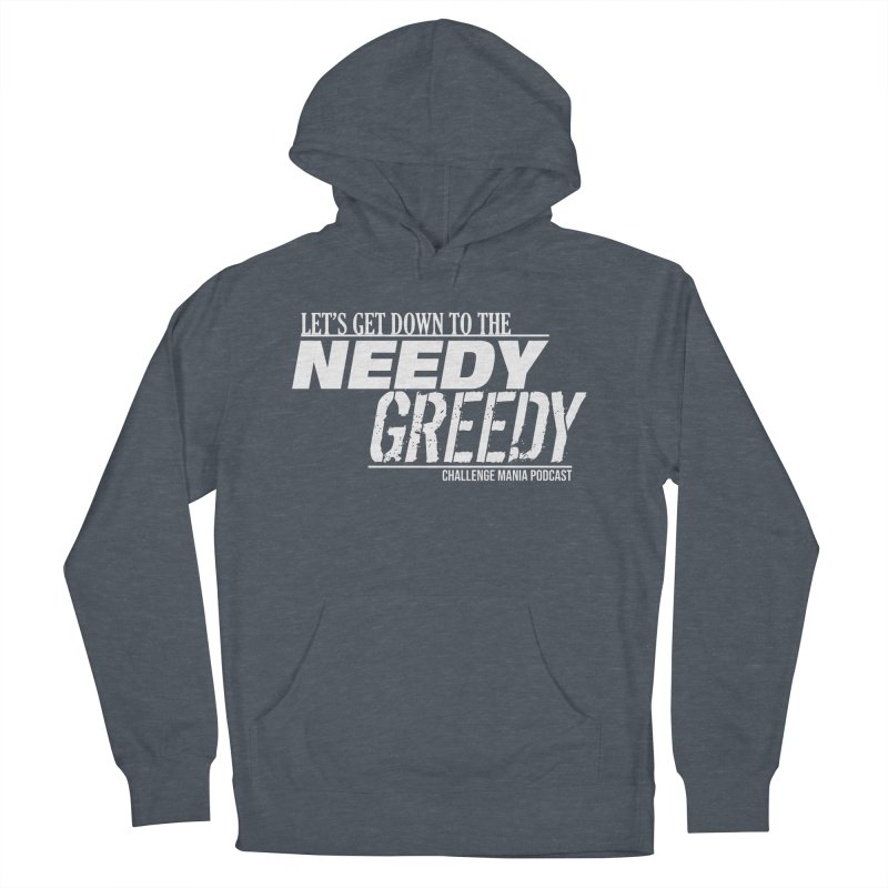 Needy Greedy (White) Men's French Terry Pullover Hoody by Challenge Mania Shop