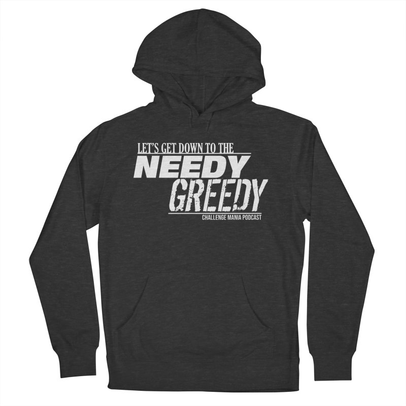 Needy Greedy (White) Men's Pullover Hoody by Challenge Mania Shop