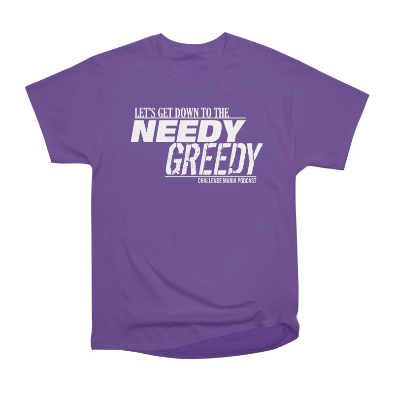 Needy Greedy (White) Men's Heavyweight T-Shirt by Challenge Mania Shop