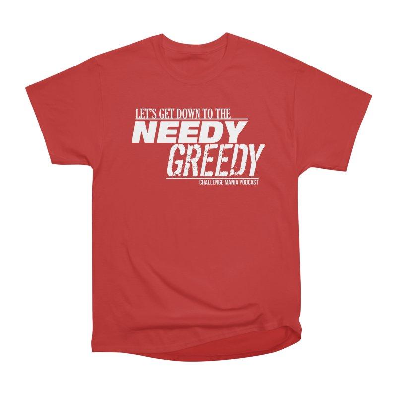 Needy Greedy (White) Women's Heavyweight Unisex T-Shirt by Challenge Mania Shop
