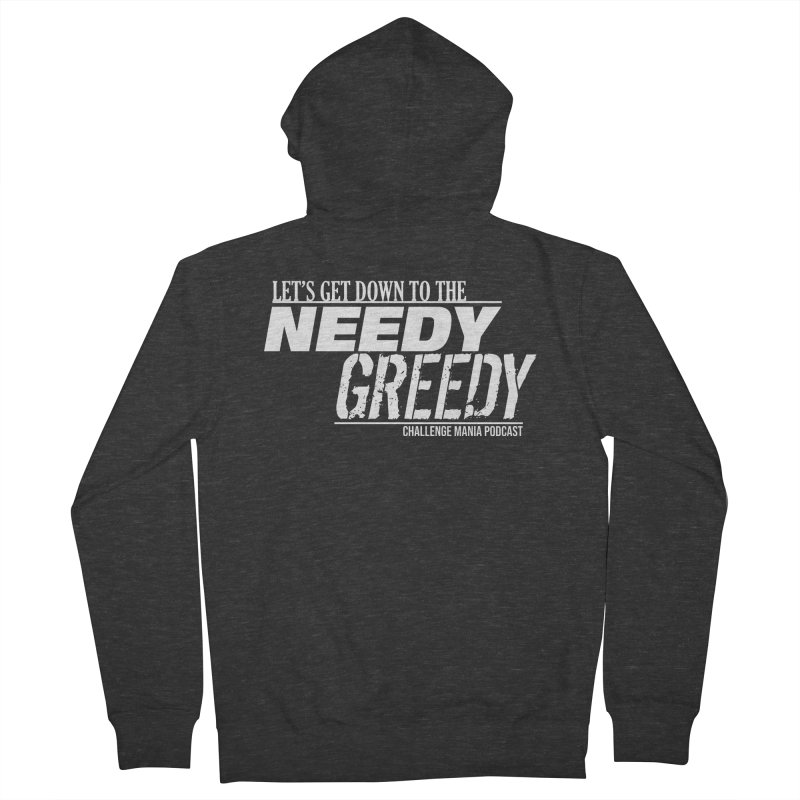 Needy Greedy (White) Women's French Terry Zip-Up Hoody by Challenge Mania Shop
