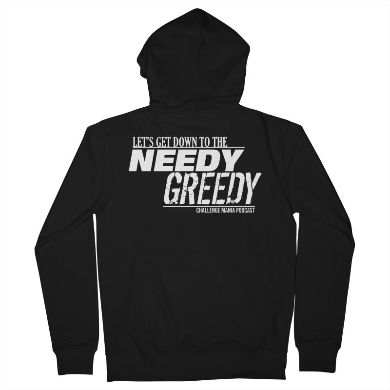 Needy Greedy (White) Men's French Terry Zip-Up Hoody by Challenge Mania Shop