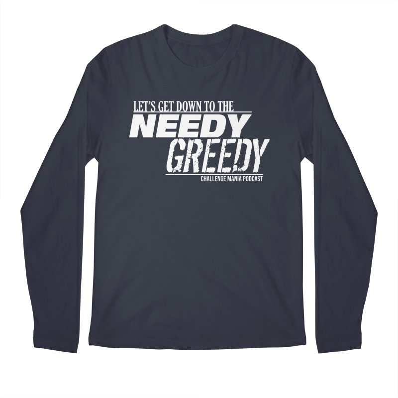 Needy Greedy (White) Men's Regular Longsleeve T-Shirt by Challenge Mania Shop