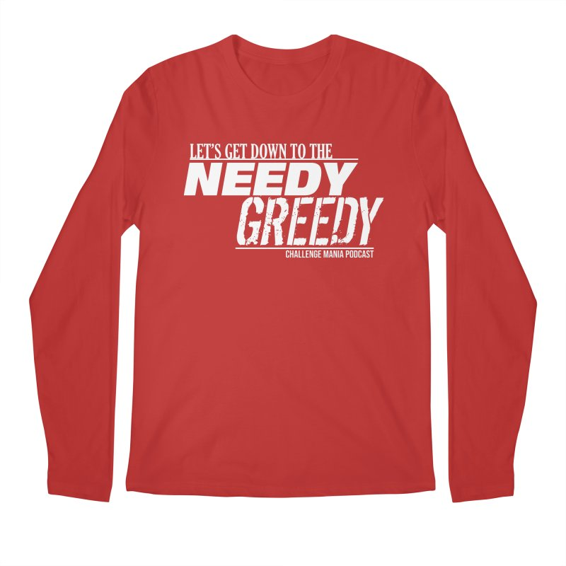 Needy Greedy (White) Men's Regular Longsleeve T-Shirt by Challenge Mania Shop