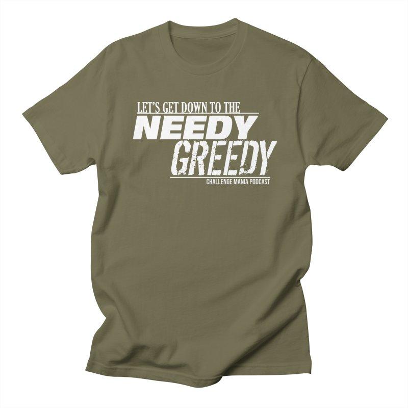 Needy Greedy (White) Women's Regular Unisex T-Shirt by Challenge Mania Shop