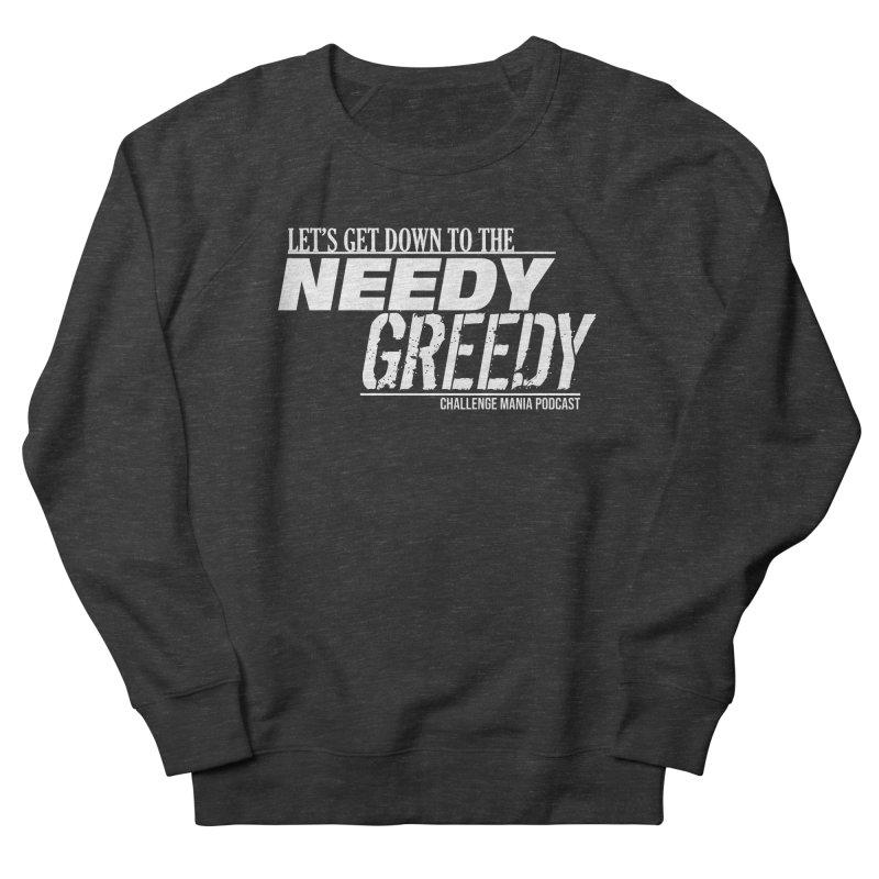 Needy Greedy (White) Men's Sweatshirt by Challenge Mania Shop